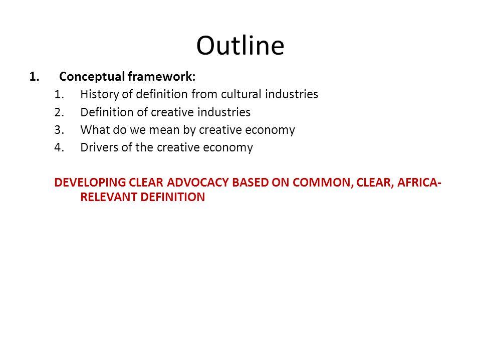 Outline Conceptual framework: