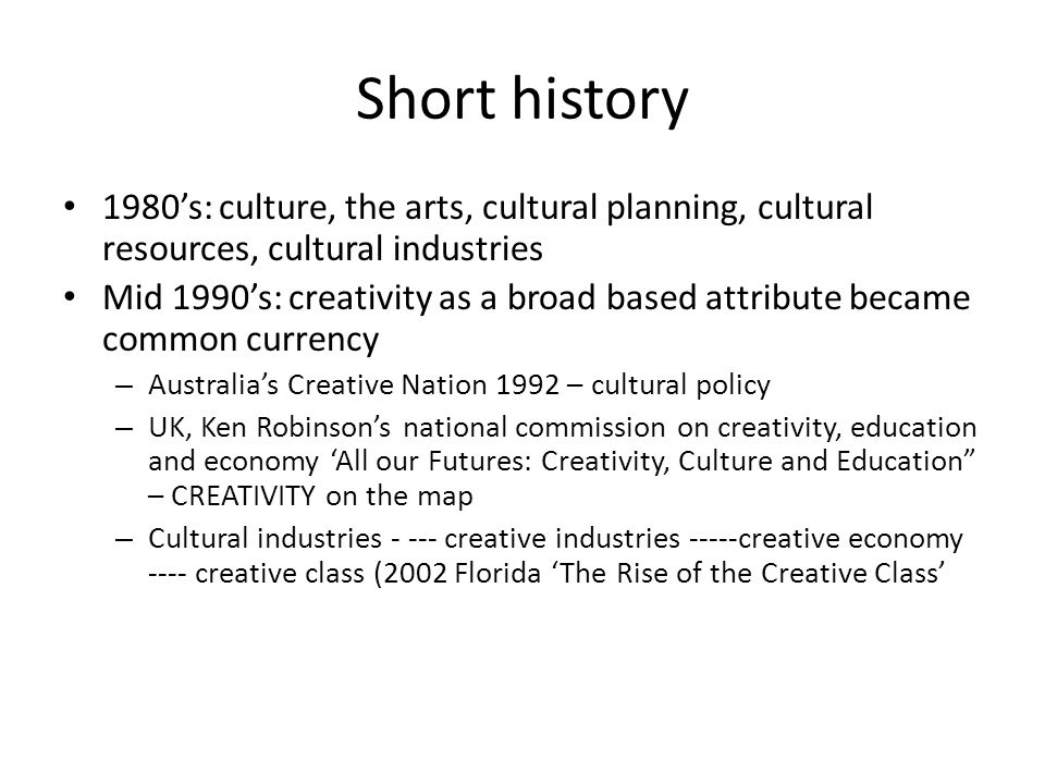 Short history 1980's: culture, the arts, cultural planning, cultural resources, cultural industries.