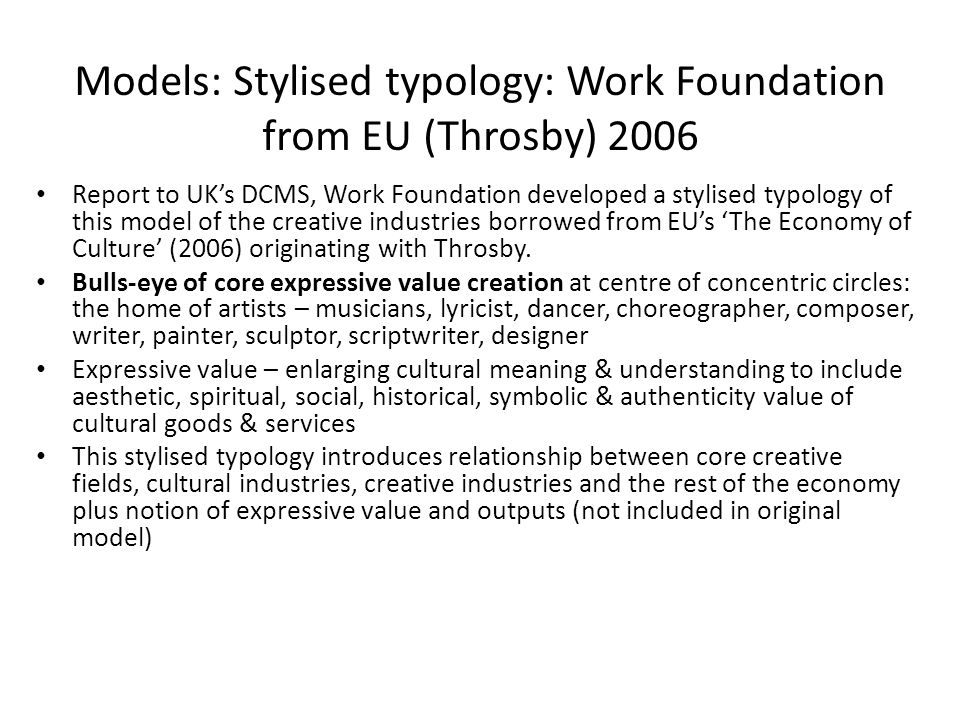 Models: Stylised typology: Work Foundation from EU (Throsby) 2006