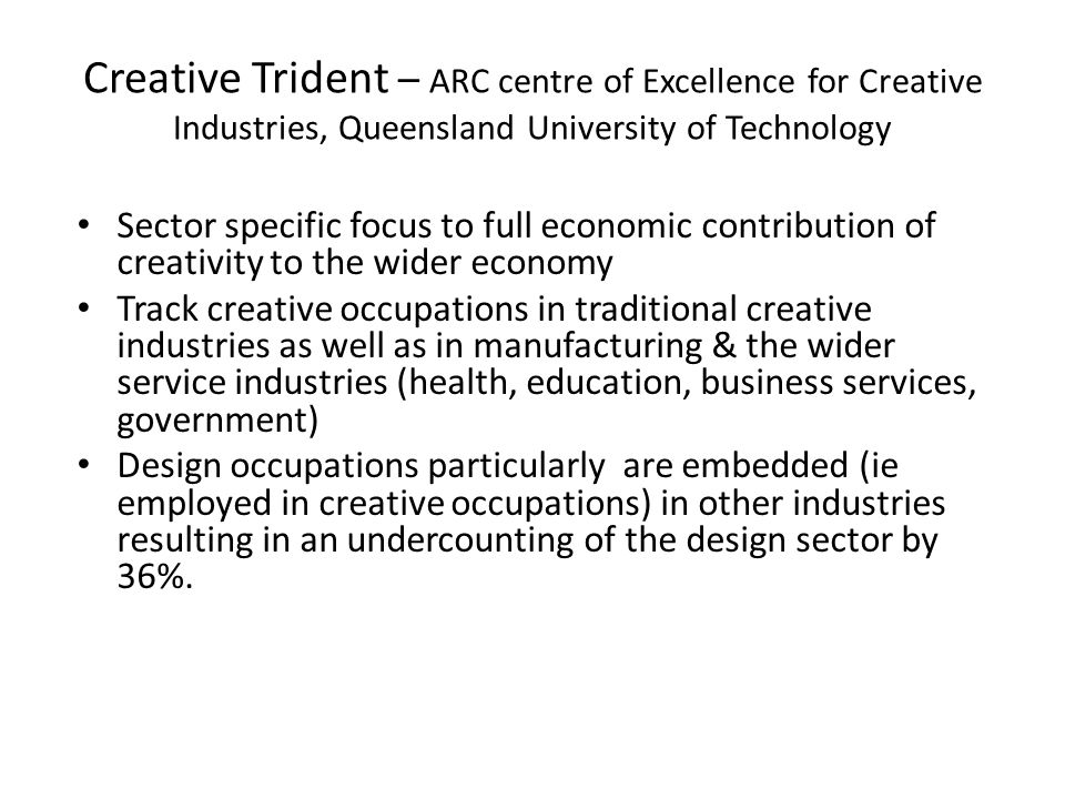 Creative Trident – ARC centre of Excellence for Creative Industries, Queensland University of Technology