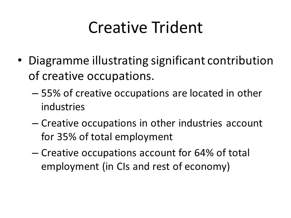 Creative Trident Diagramme illustrating significant contribution of creative occupations.