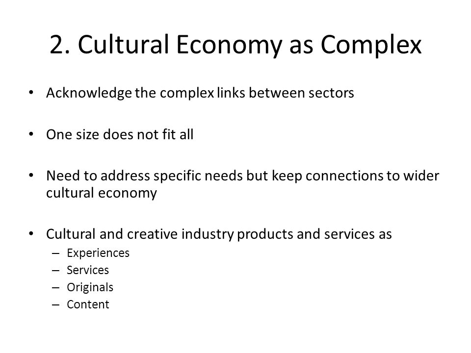 2. Cultural Economy as Complex