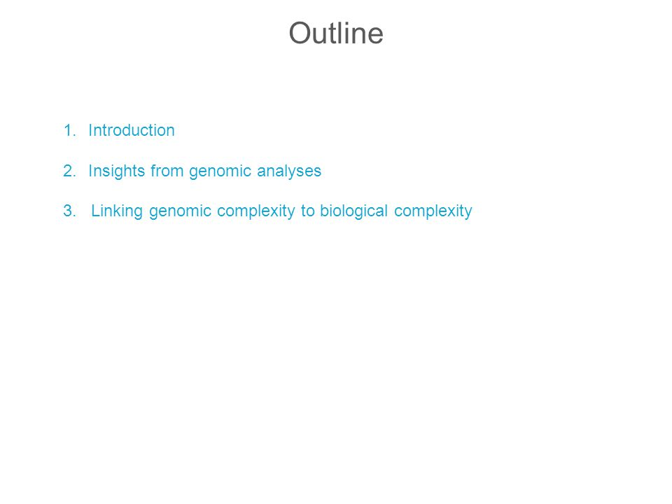 Outline Introduction Insights from genomic analyses
