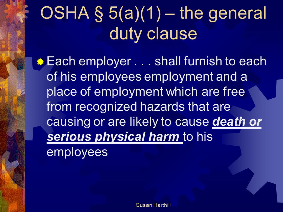 OSHA § 5(a)(1) – the general duty clause