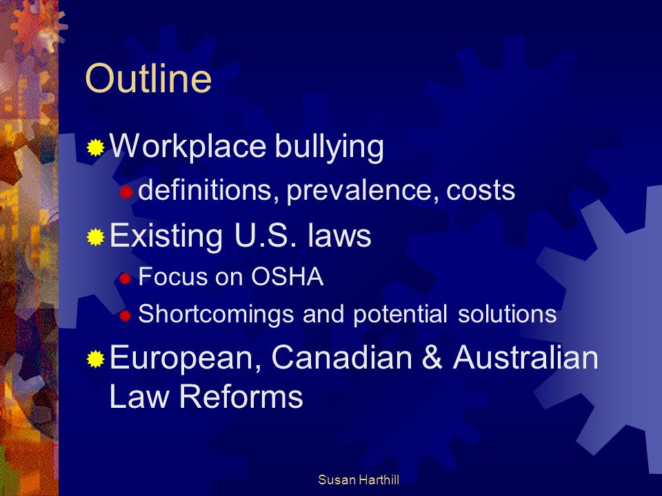 Outline Workplace bullying Existing U.S. laws