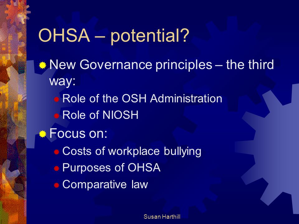 OHSA – potential New Governance principles – the third way: Focus on: