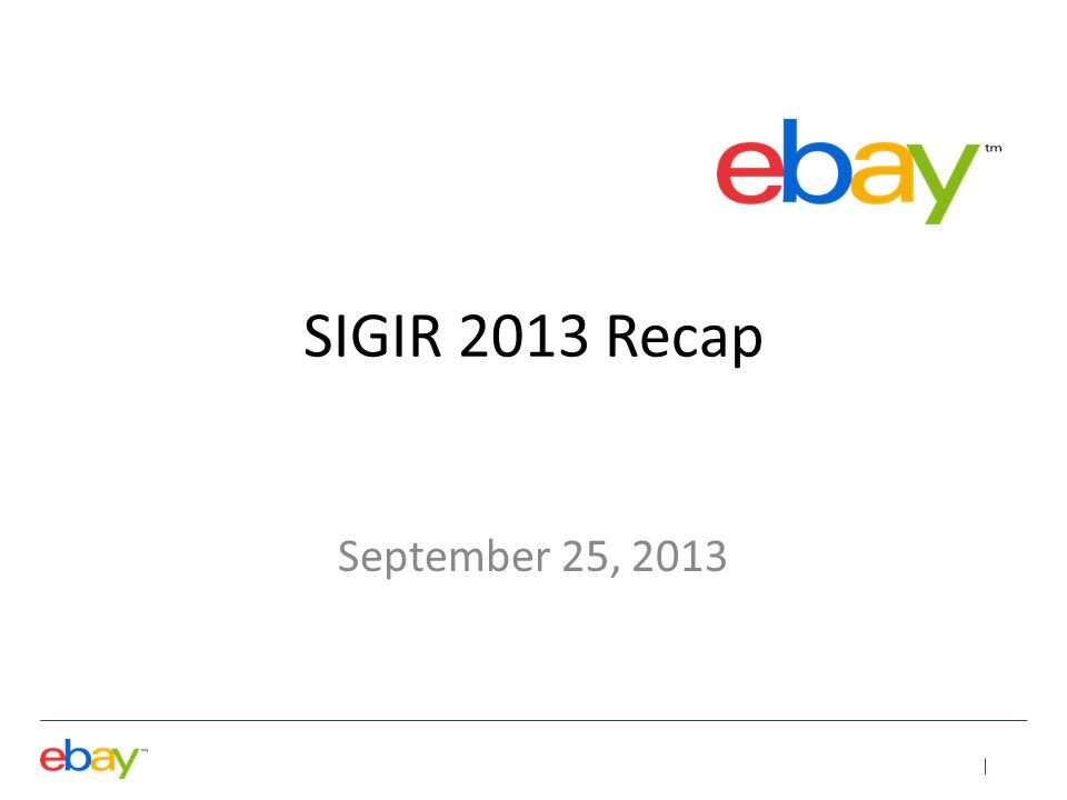 SIGIR 2013 Recap September 25, 2013