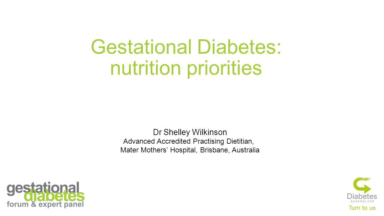 Gestational Diabetes: nutrition priorities