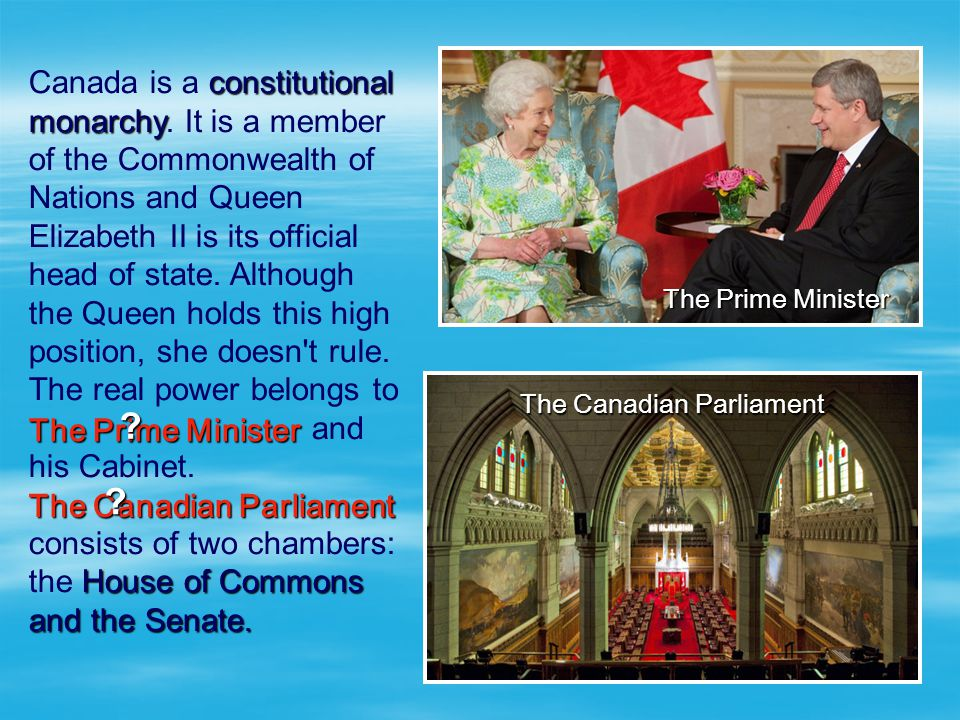 Canada is a constitutional monarchy