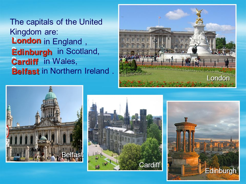 The capitals of the United Kingdom are: in England , in Scotland,