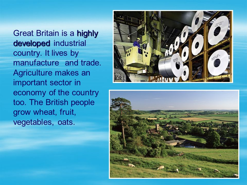 Great Britain is a highly developed industrial country