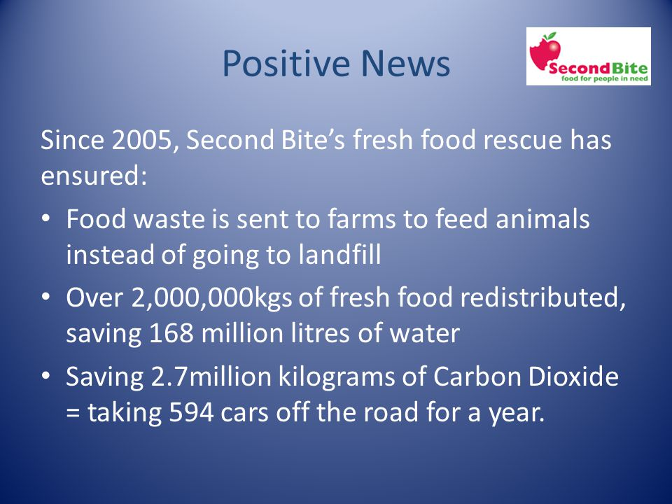 Positive News Since 2005, Second Bite's fresh food rescue has ensured: