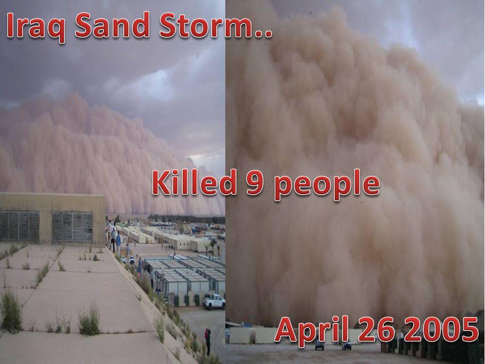 Iraq Sand Storm.. Killed 9 people April 26 2005