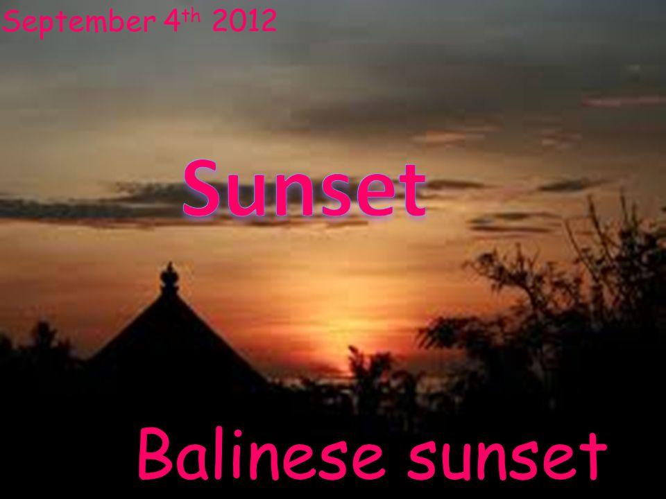 September 4th 2012 Sunset Balinese sunset
