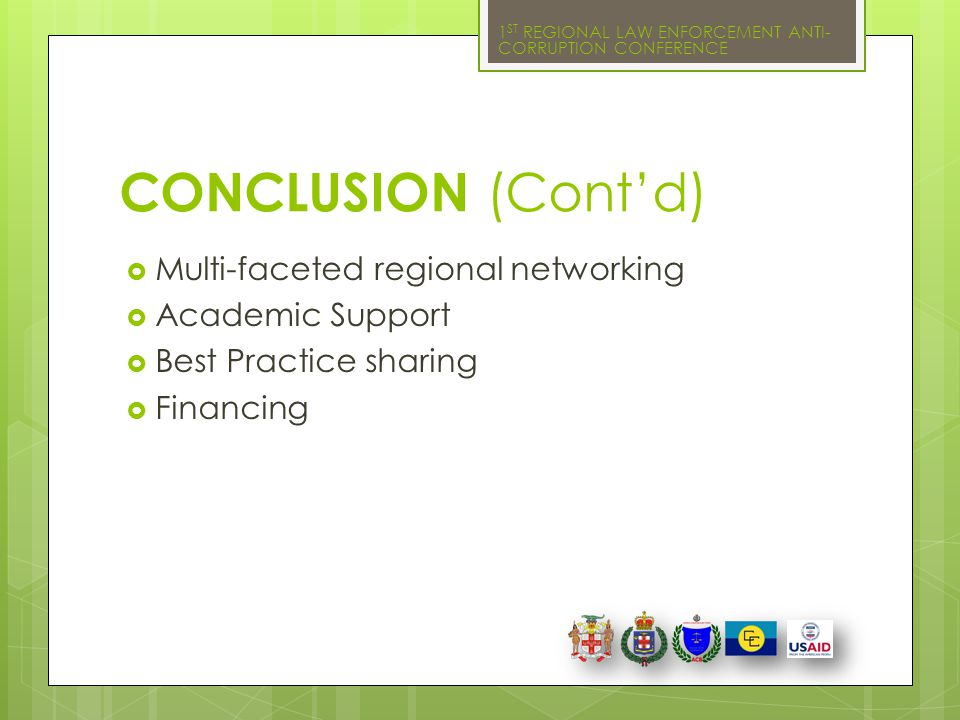 CONCLUSION (Cont'd) Multi-faceted regional networking Academic Support