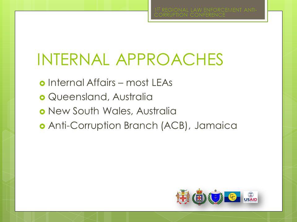 INTERNAL APPROACHES Internal Affairs – most LEAs Queensland, Australia