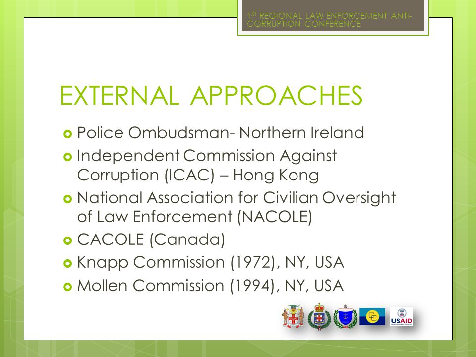 EXTERNAL APPROACHES Police Ombudsman- Northern Ireland