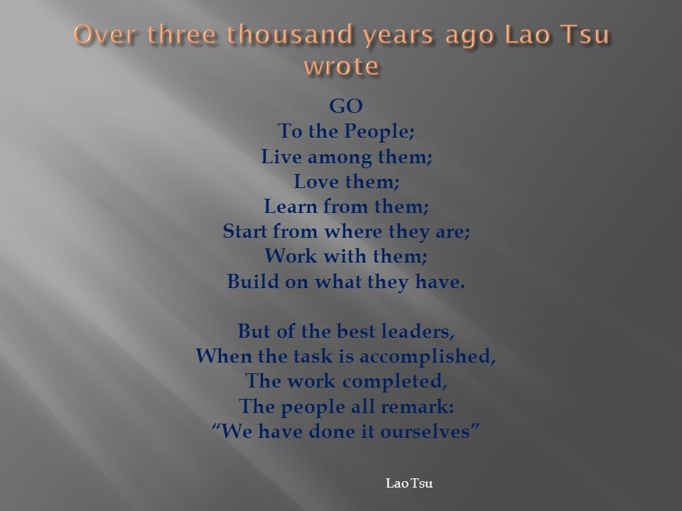 Over three thousand years ago Lao Tsu wrote
