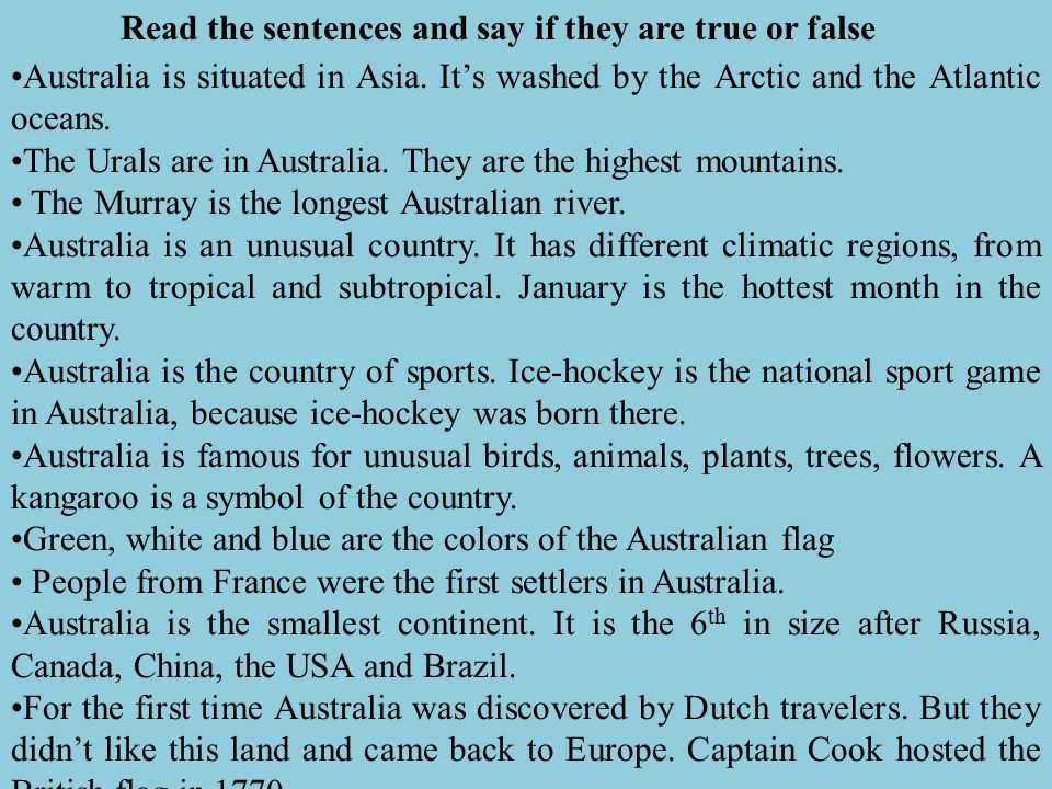 Read the sentences and say if they are true or false