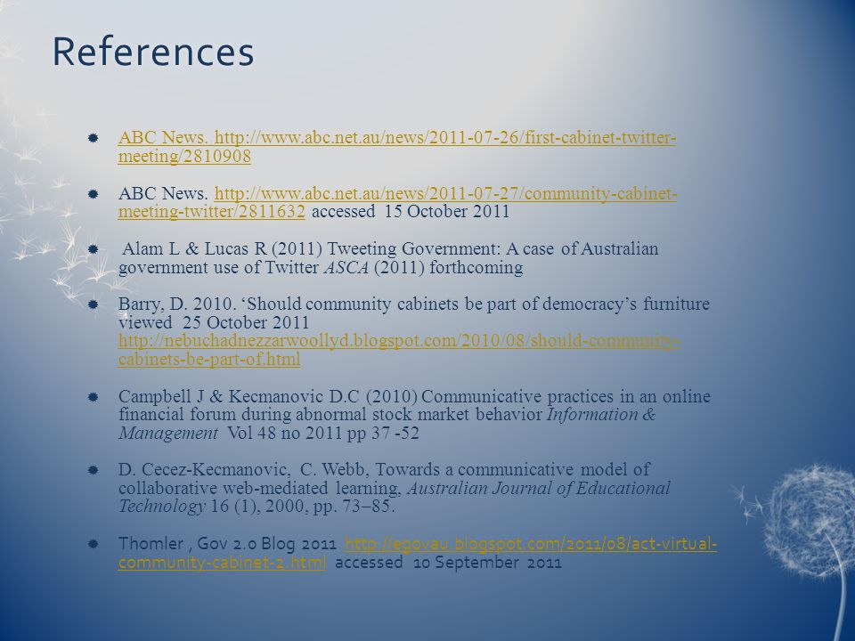 References ABC News. http://www.abc.net.au/news/2011-07-26/first-cabinet-twitter- meeting/2810908.