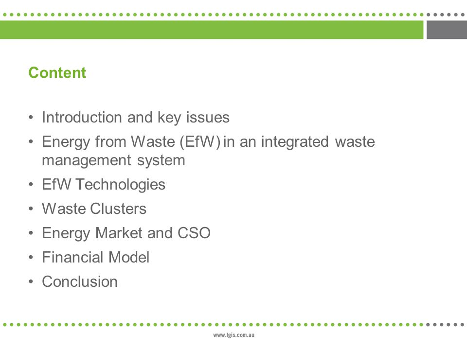 Content Introduction and key issues. Energy from Waste (EfW) in an integrated waste management system.
