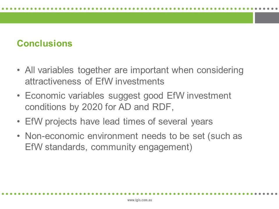 Conclusions All variables together are important when considering attractiveness of EfW investments.