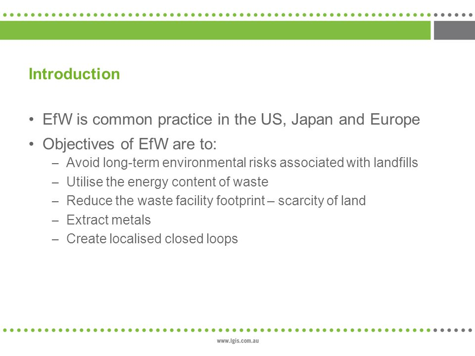 EfW is common practice in the US, Japan and Europe
