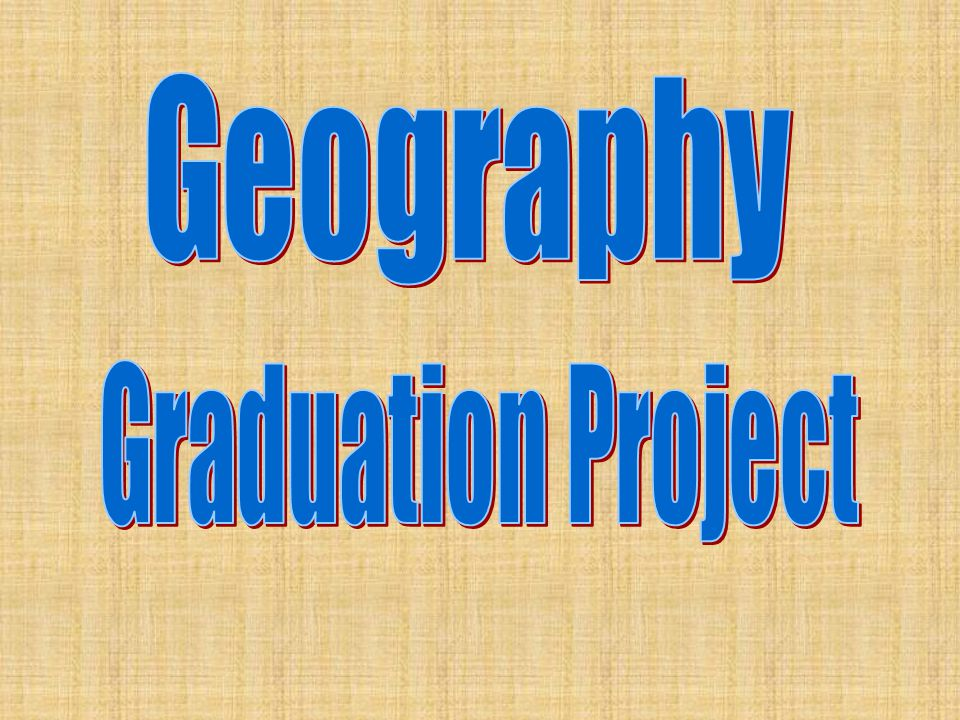 Geography Graduation Project