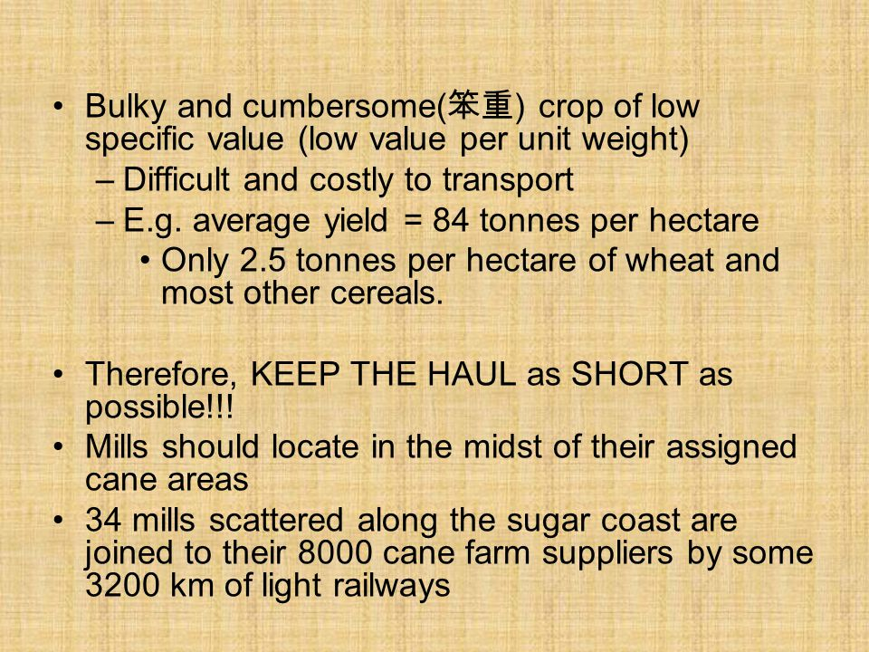Bulky and cumbersome(笨重) crop of low specific value (low value per unit weight)
