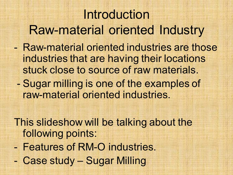 Introduction Raw-material oriented Industry