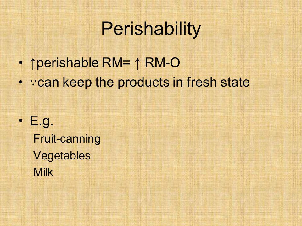 Perishability ↑perishable RM= ↑ RM-O