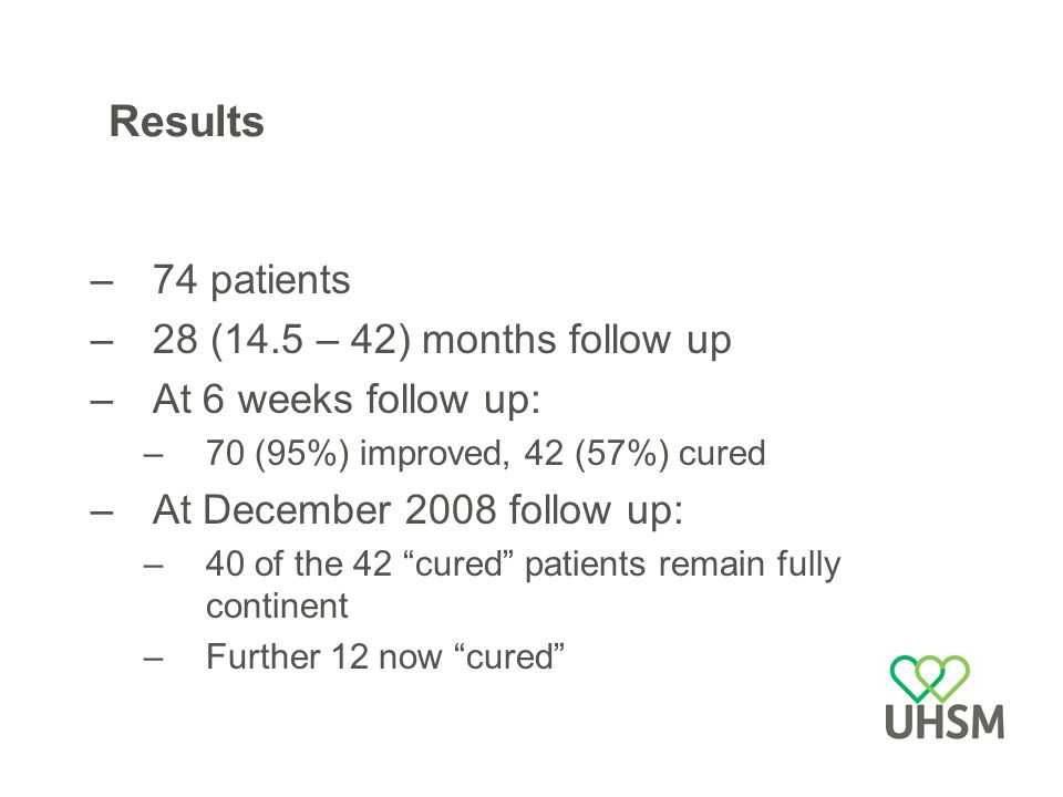 Results 74 patients 28 (14.5 – 42) months follow up
