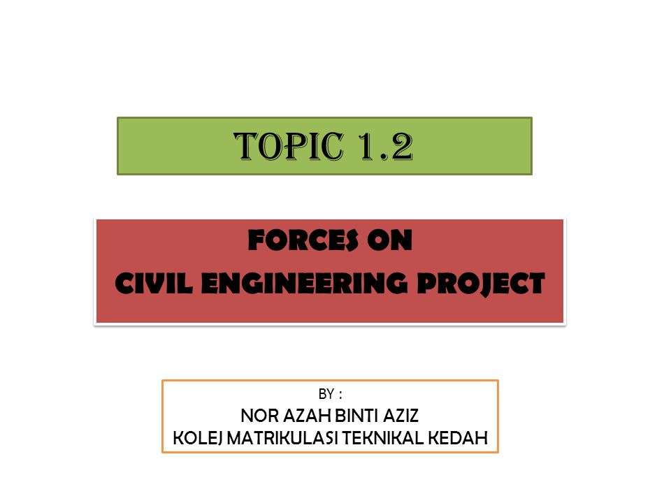 FORCES ON CIVIL ENGINEERING PROJECT
