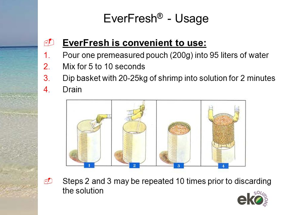 EverFresh® - Usage EverFresh is convenient to use: