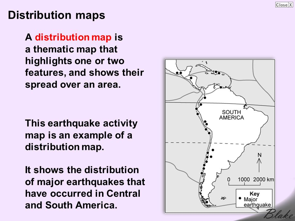 Distribution maps A distribution map is a thematic map that highlights one or two features, and shows their spread over an area.