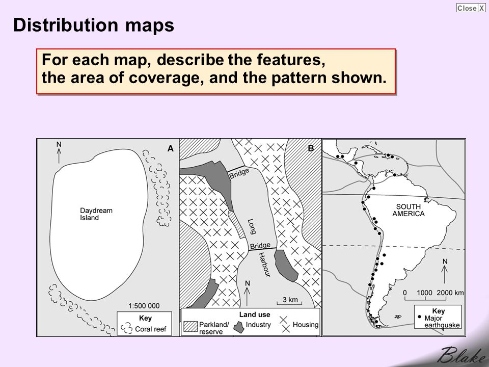 Distribution maps For each map, describe the features, the area of coverage, and the pattern shown.