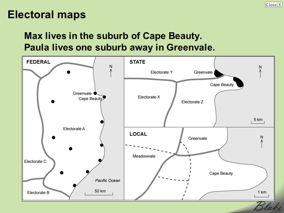 Electoral maps Max lives in the suburb of Cape Beauty. Paula lives one suburb away in Greenvale. Electoral maps.