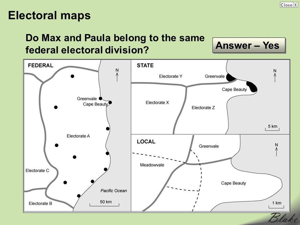 Electoral maps Do Max and Paula belong to the same federal electoral division Answer – Yes. Electoral maps.