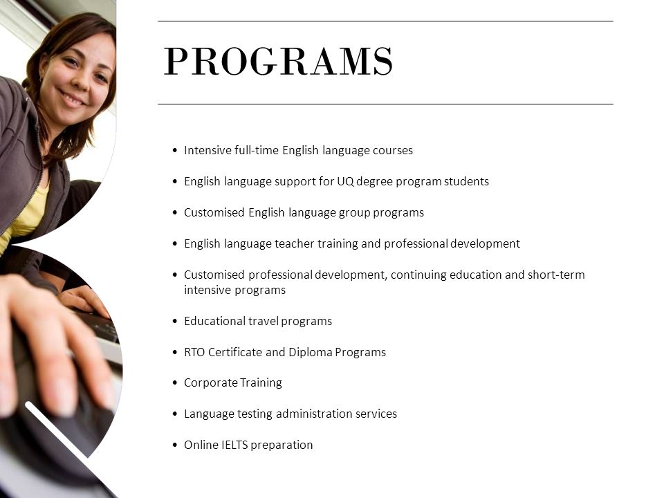 PROGRAMS Intensive full-time English language courses