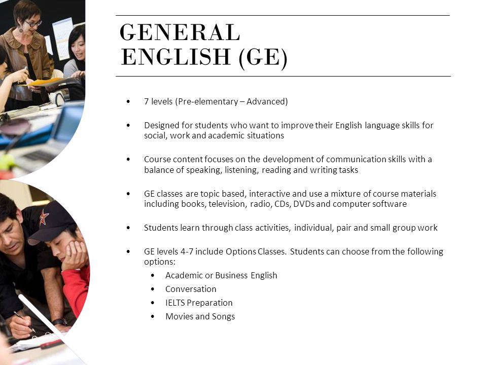 GENERAL ENGLISH (GE) 7 levels (Pre-elementary – Advanced)