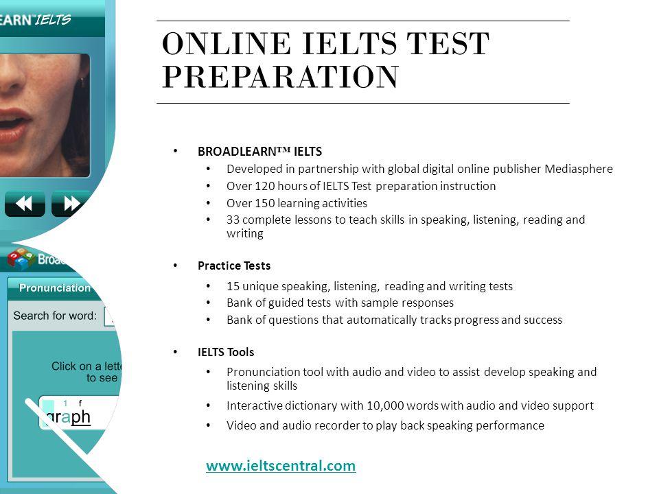 ONLINE IELTS TEST PREPARATION www.ieltscentral.com BROADLEARN™ IELTS