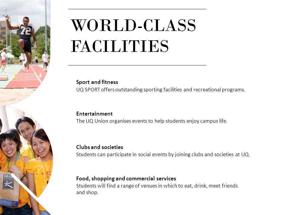 WORLD-CLASS FACILITIES
