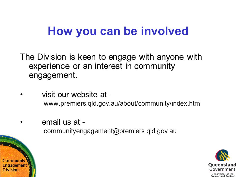 How you can be involved The Division is keen to engage with anyone with experience or an interest in community engagement.