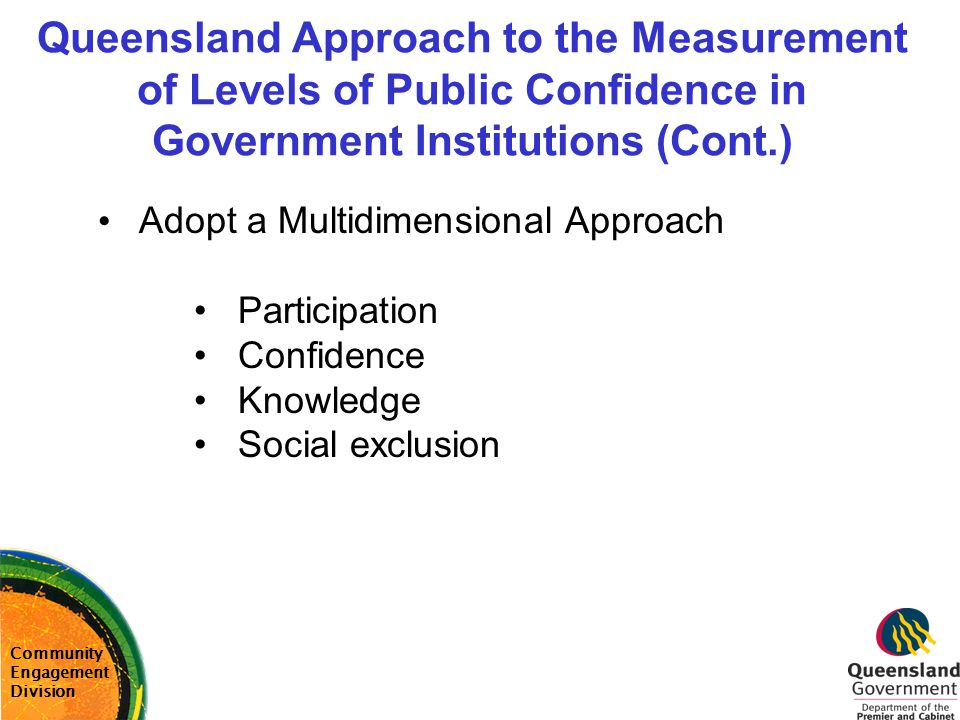 Queensland Approach to the Measurement of Levels of Public Confidence in Government Institutions (Cont.)