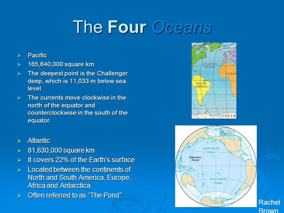 The Four Oceans Rachel Brown Atlantic 81,630,000 square km