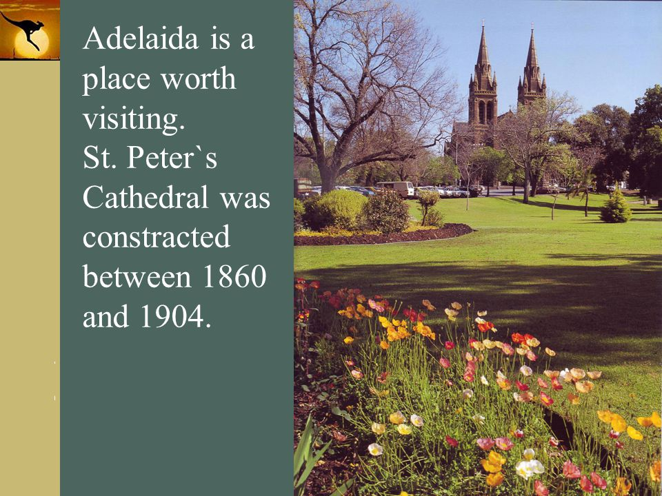 Adelaida is a place worth visiting.