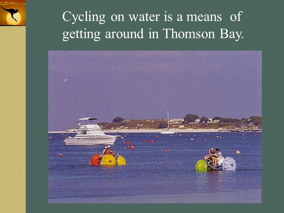 Cycling on water is a means of getting around in Thomson Bay.