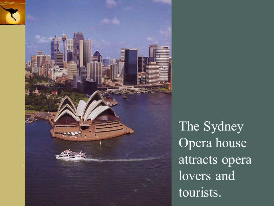 The Sydney Opera house attracts opera lovers and tourists.