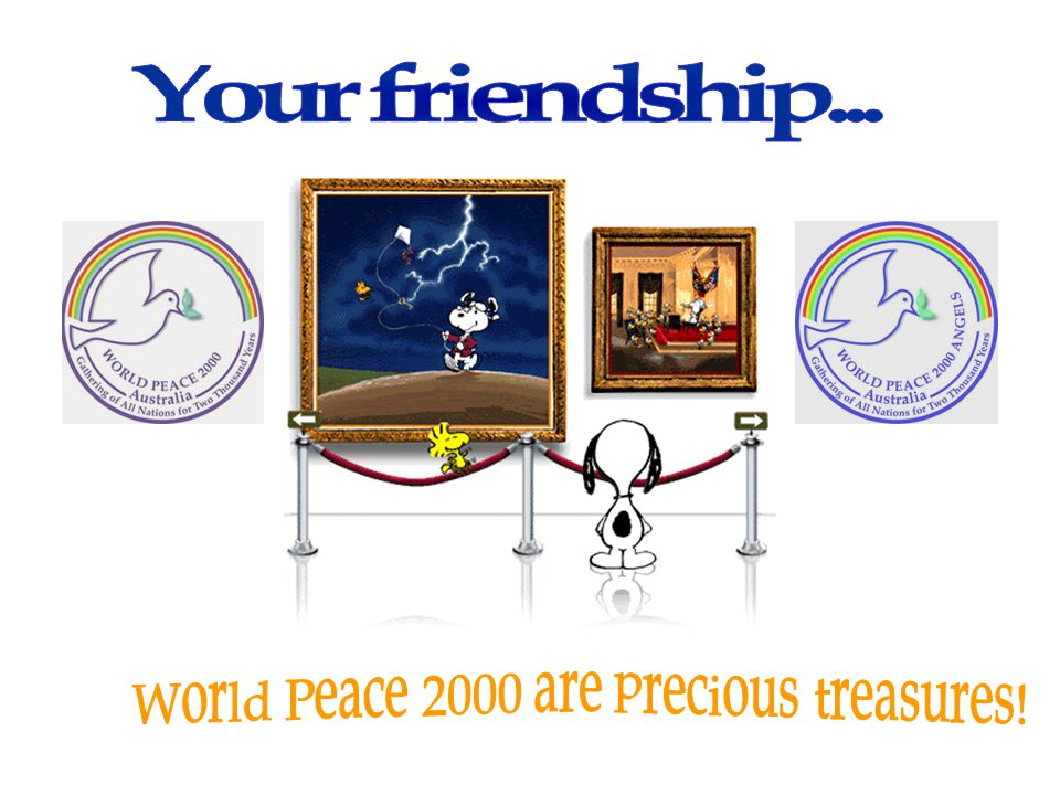 World Peace 2000 are precious treasures!