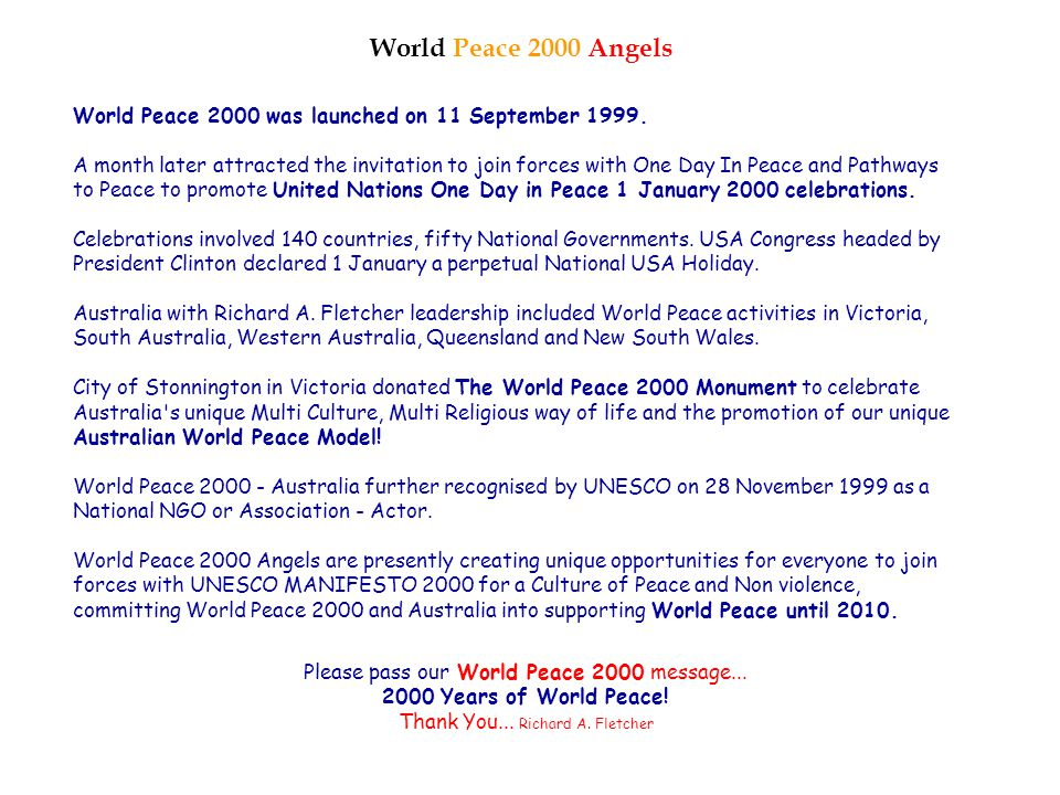 World Peace 2000 Angels World Peace 2000 was launched on 11 September 1999.